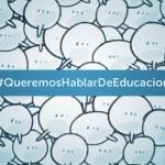 Vídeo resumen de la mesa redonda #QueremosHablarDeEducacion