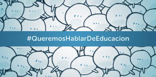 Queremos hablar de educación