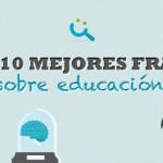 Las 10 mejores frases sobre educación