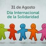 31 de Agosto: Día Internacional de la Solidaridad