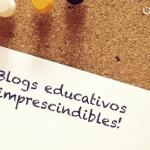 Los 10 blogs educativos imprescindibles para el nuevo curso