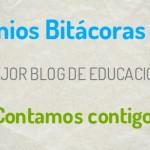 ¿Te gusta nuestro blog? ¡Apóyanos en los premios Bitácoras 2014!