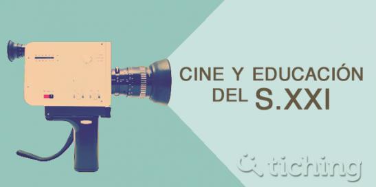 Cine y educacion del siglo XXI  Tiching