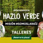 Hazlo Verde.Misión #SomosLaRaíz